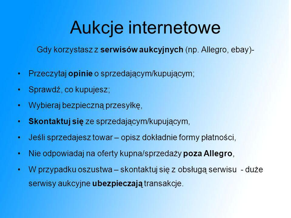 Gdy korzystasz z serwisów aukcyjnych (np. Allegro, ebay)-
