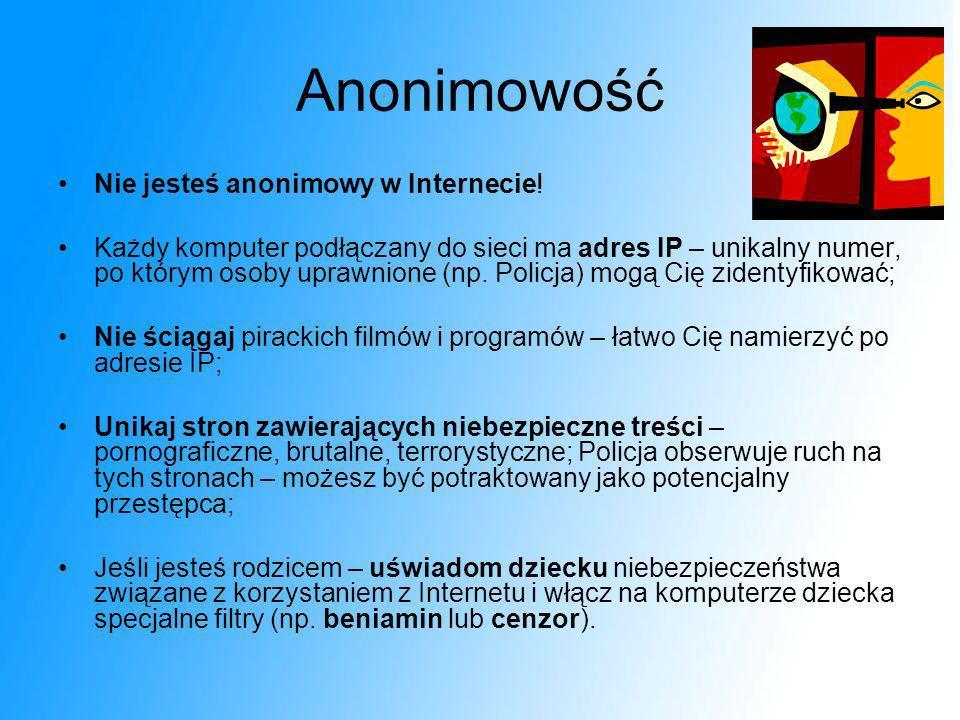 Anonimowość Nie jesteś anonimowy w Internecie!