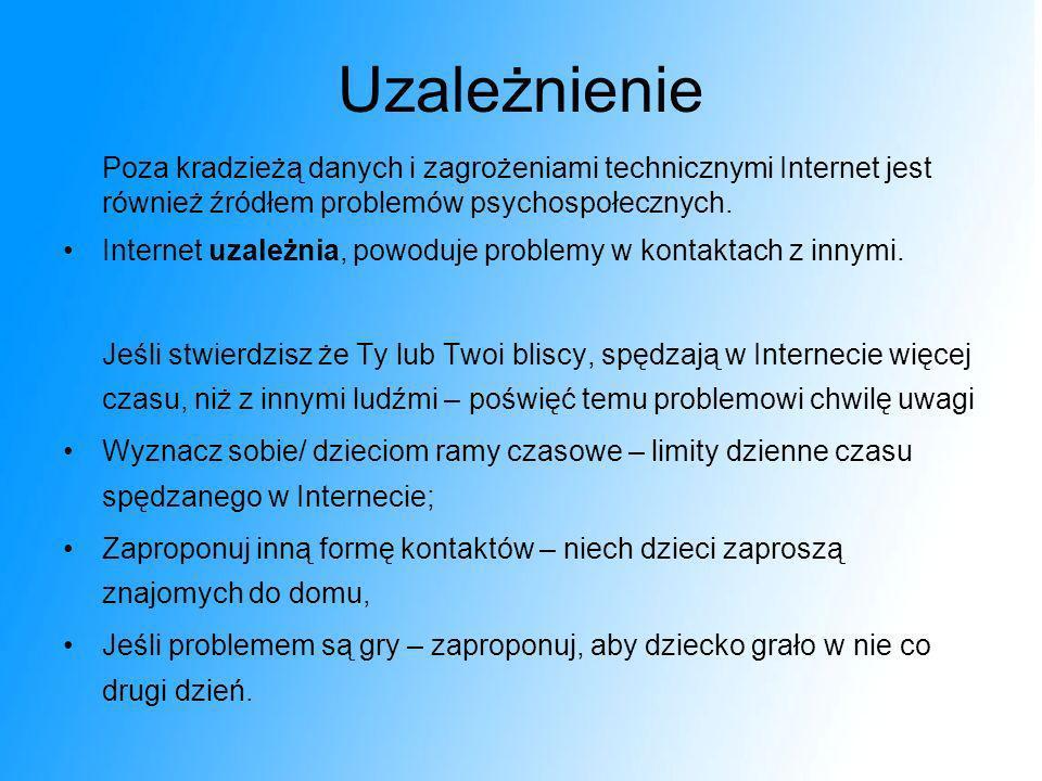 UzależnieniePoza kradzieżą danych i zagrożeniami technicznymi Internet jest również źródłem problemów psychospołecznych.