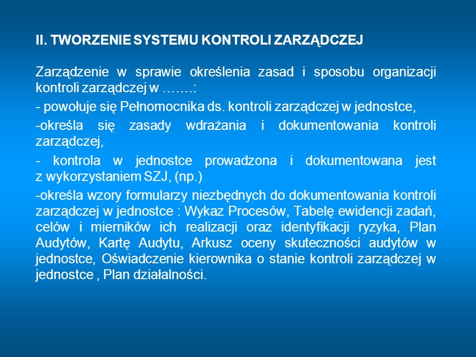 - powołuje się Pełnomocnika ds. kontroli zarządczej w jednostce,