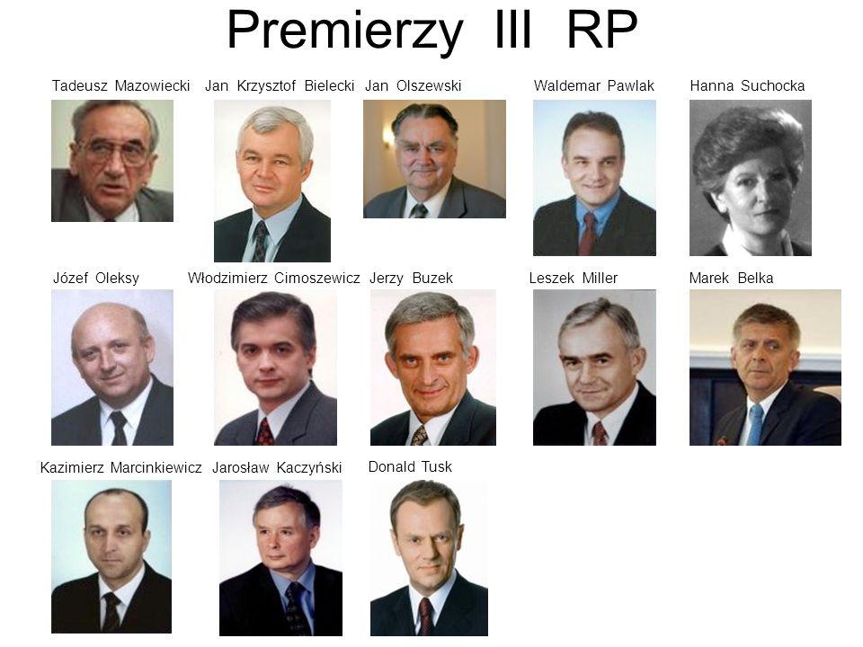 Premierzy III RPTadeusz Mazowiecki Jan Krzysztof Bielecki Jan Olszewski Waldemar Pawlak Hanna Suchocka.