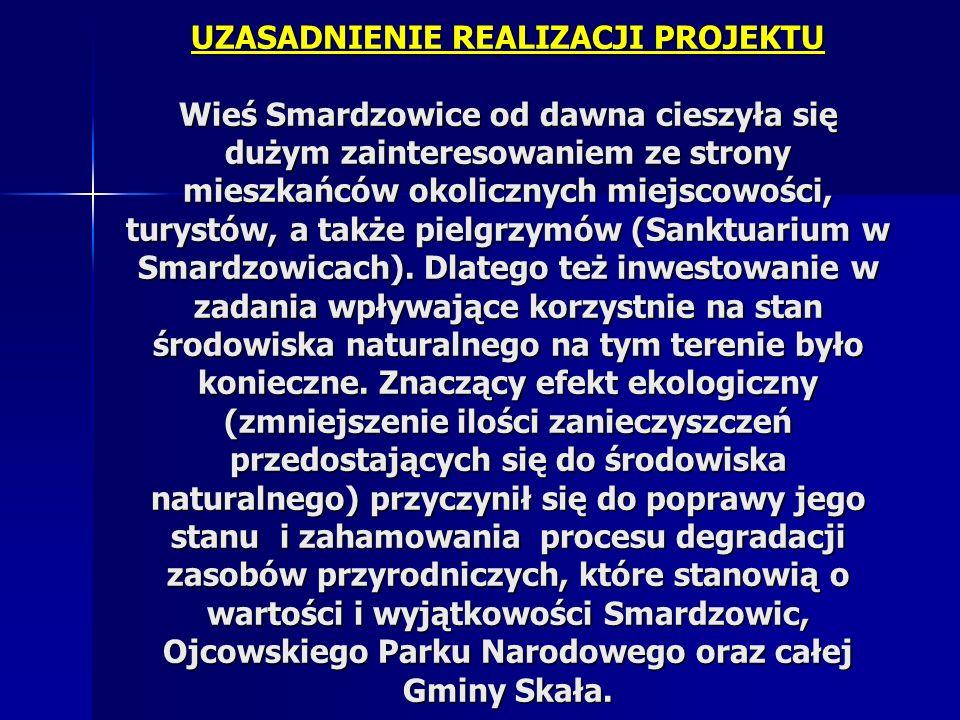 UZASADNIENIE REALIZACJI PROJEKTU Wieś Smardzowice od dawna cieszyła się dużym zainteresowaniem ze strony mieszkańców okolicznych miejscowości, turystów, a także pielgrzymów (Sanktuarium w Smardzowicach).