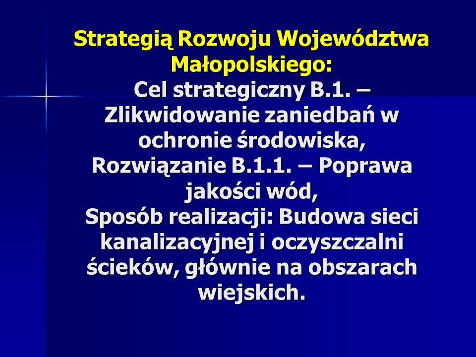 Strategią Rozwoju Województwa Małopolskiego: Cel strategiczny B. 1