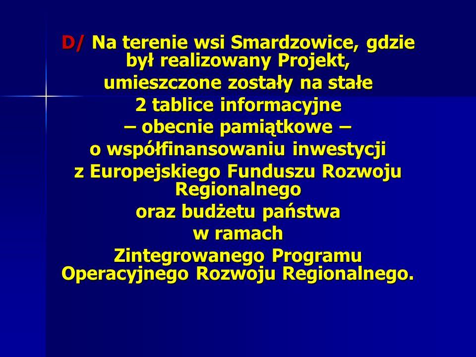 D/ Na terenie wsi Smardzowice, gdzie był realizowany Projekt,