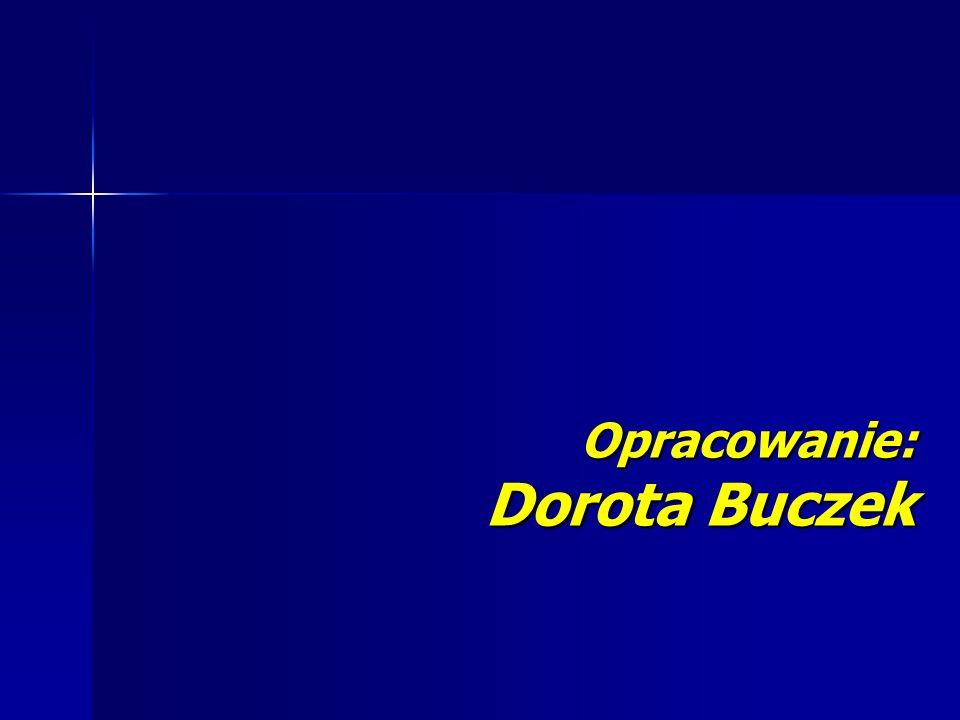 Opracowanie: Dorota Buczek