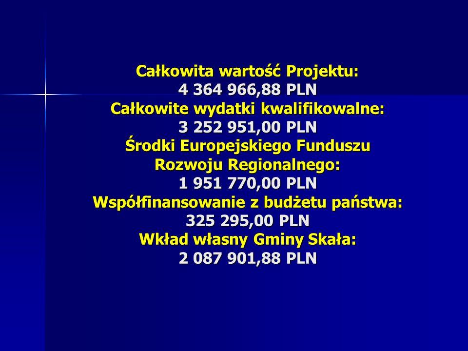Całkowita wartość Projektu: 4 364 966,88 PLN Całkowite wydatki kwalifikowalne: 3 252 951,00 PLN Środki Europejskiego Funduszu Rozwoju Regionalnego: 1 951 770,00 PLN Współfinansowanie z budżetu państwa: 325 295,00 PLN Wkład własny Gminy Skała: 2 087 901,88 PLN