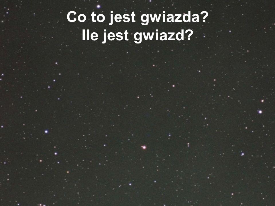 Co to jest gwiazda Ile jest gwiazd