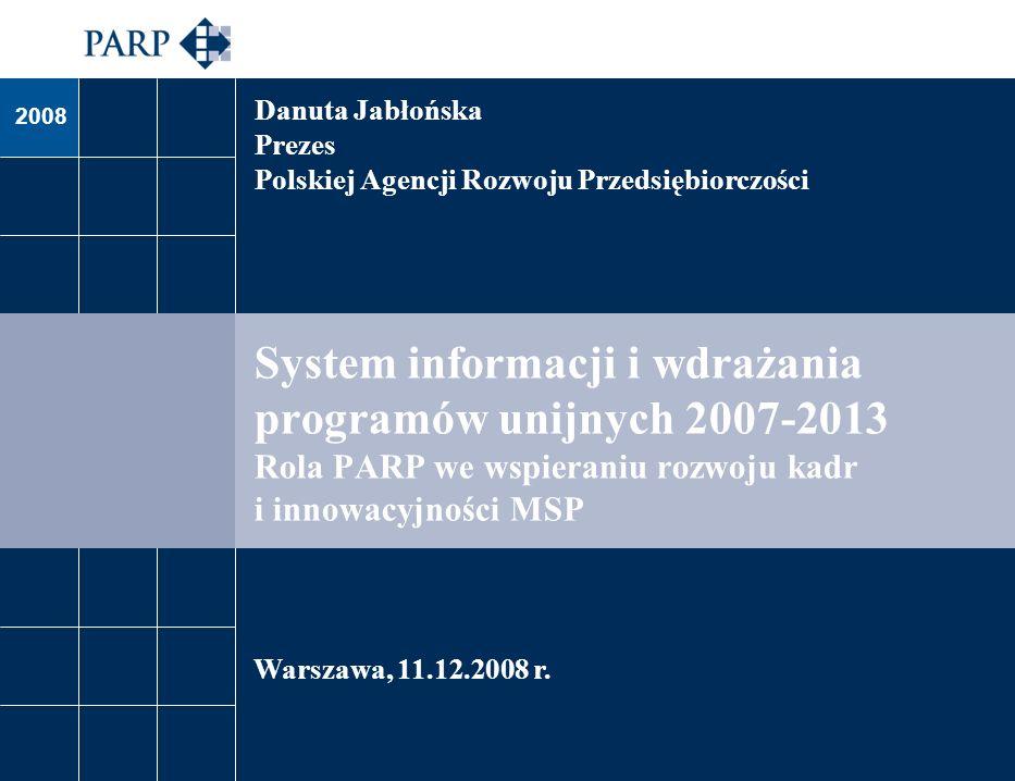 Danuta JabłońskaPrezes. Polskiej Agencji Rozwoju Przedsiębiorczości.