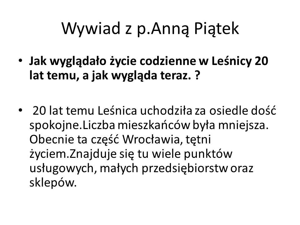 Wywiad z p.Anną Piątek Jak wyglądało życie codzienne w Leśnicy 20 lat temu, a jak wygląda teraz.