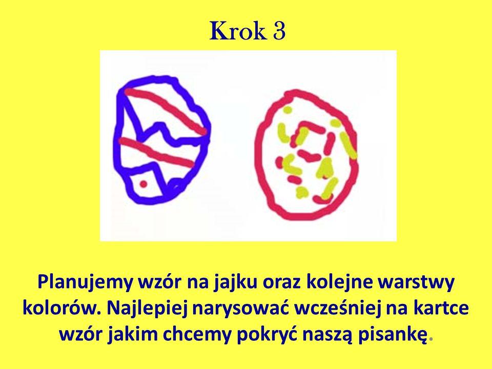 Krok 3Planujemy wzór na jajku oraz kolejne warstwy kolorów.
