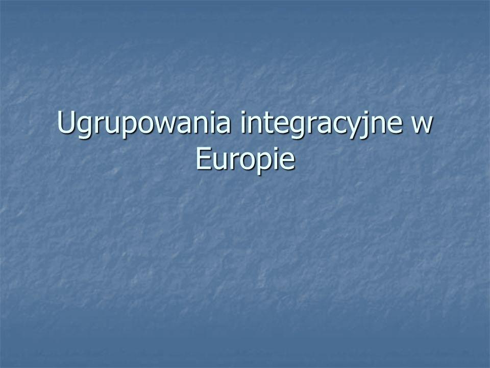 Ugrupowania integracyjne w Europie