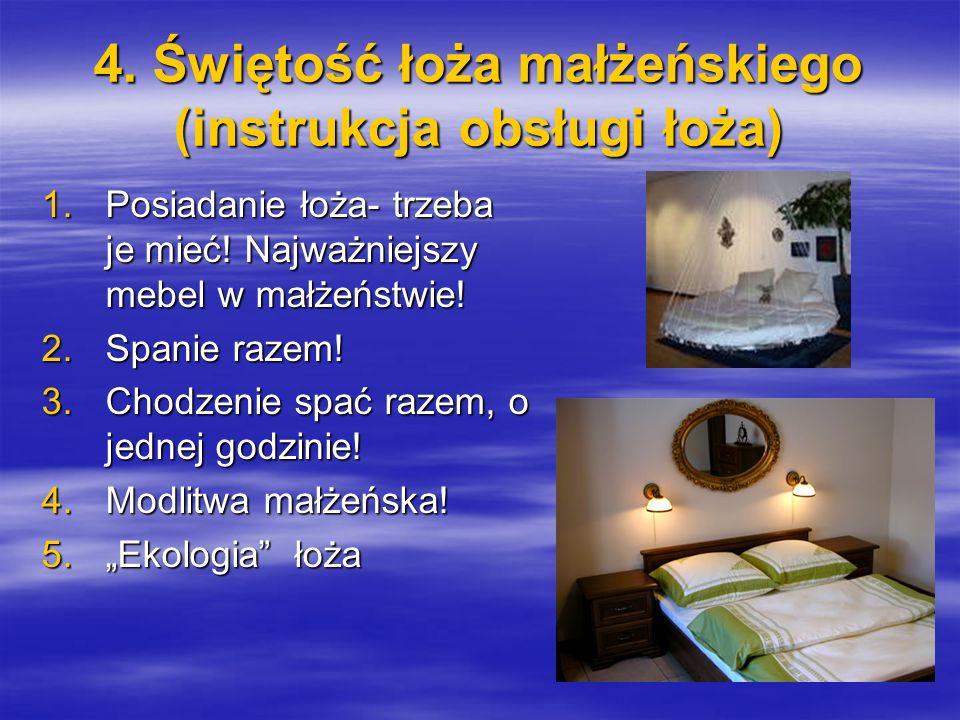 4. Świętość łoża małżeńskiego (instrukcja obsługi łoża)
