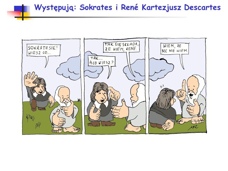 Występują: Sokrates i René Kartezjusz Descartes