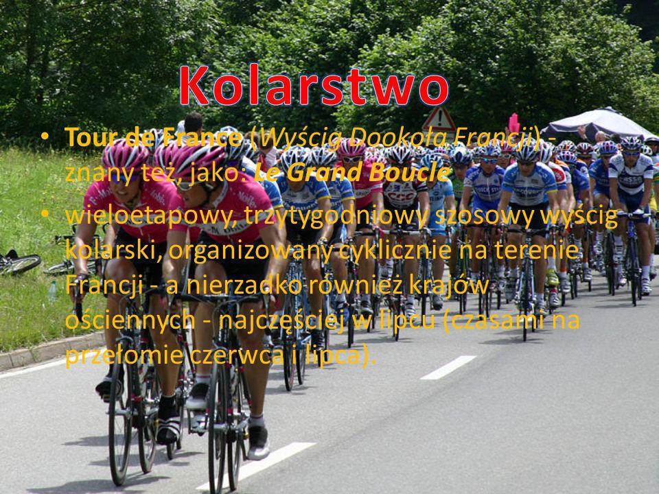 Kolarstwo Tour de France (Wyścig Dookoła Francji) - znany też, jako: Le Grand Boucle.