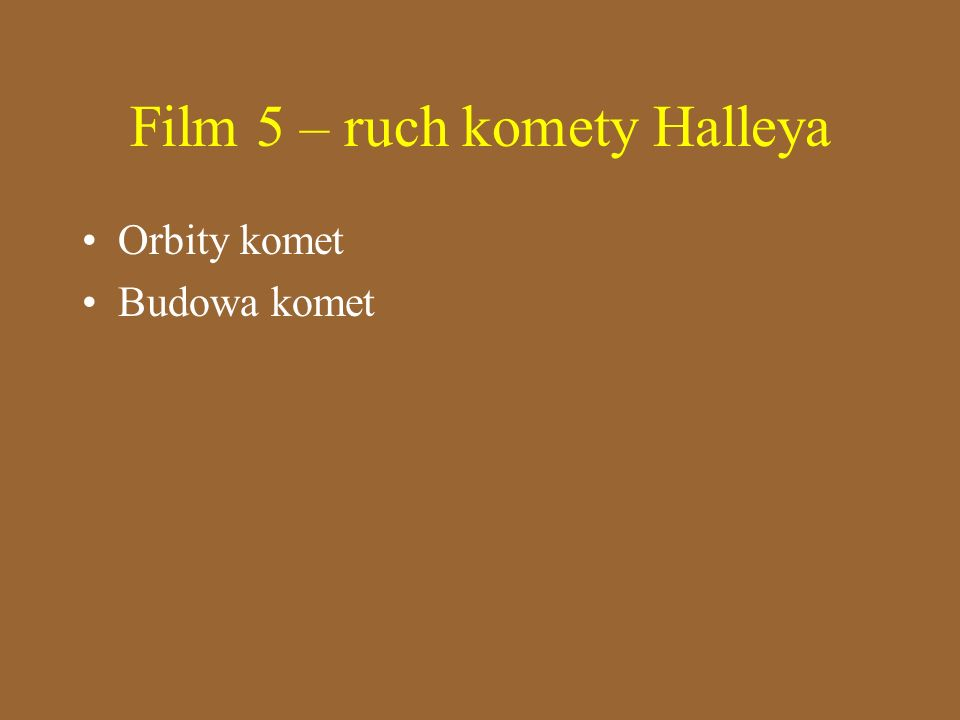 Film 5 – ruch komety Halleya