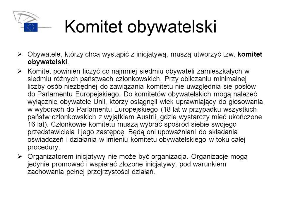 Komitet obywatelski Obywatele, którzy chcą wystąpić z inicjatywą, muszą utworzyć tzw. komitet obywatelski.