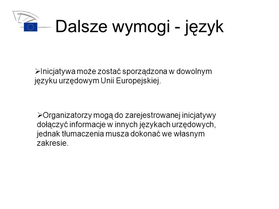 Dalsze wymogi - język Inicjatywa może zostać sporządzona w dowolnym języku urzędowym Unii Europejskiej.
