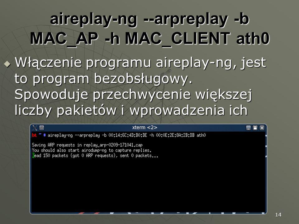 aireplay-ng --arpreplay -b MAC_AP -h MAC_CLIENT ath0