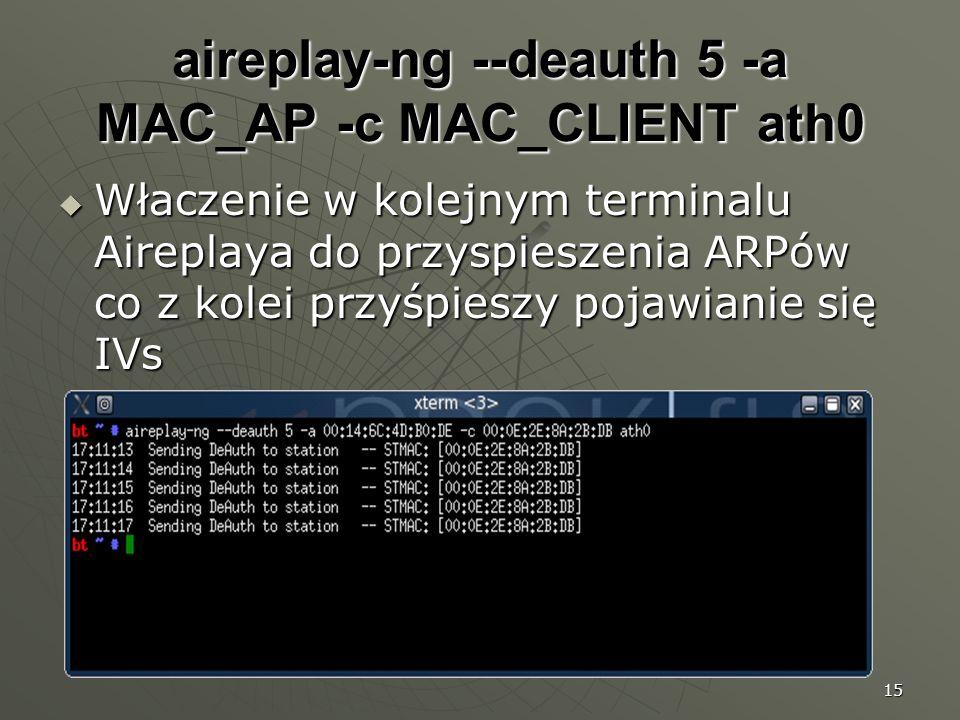 aireplay-ng --deauth 5 -a MAC_AP -c MAC_CLIENT ath0