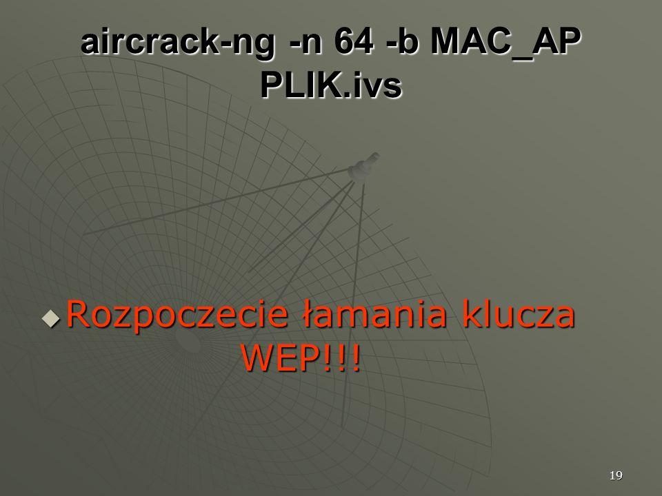 aircrack-ng -n 64 -b MAC_AP PLIK.ivs
