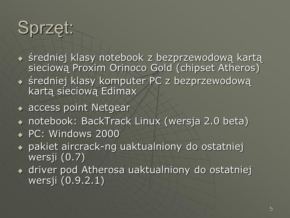 Sprzęt: średniej klasy notebook z bezprzewodową kartą sieciową Proxim Orinoco Gold (chipset Atheros)