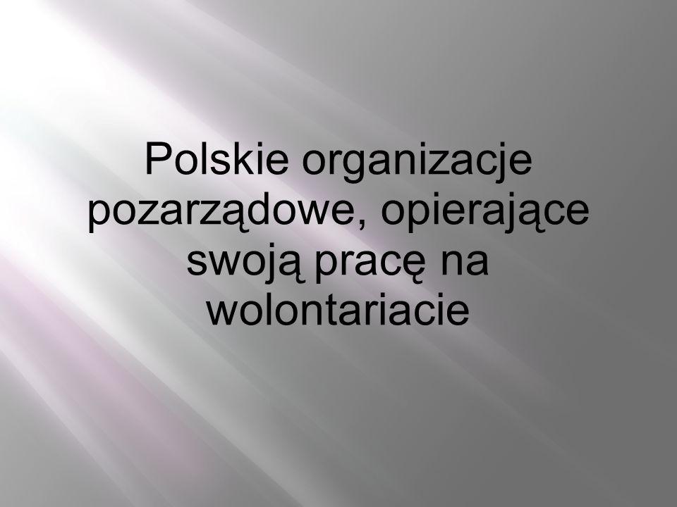 Polskie organizacje pozarządowe, opierające swoją pracę na wolontariacie