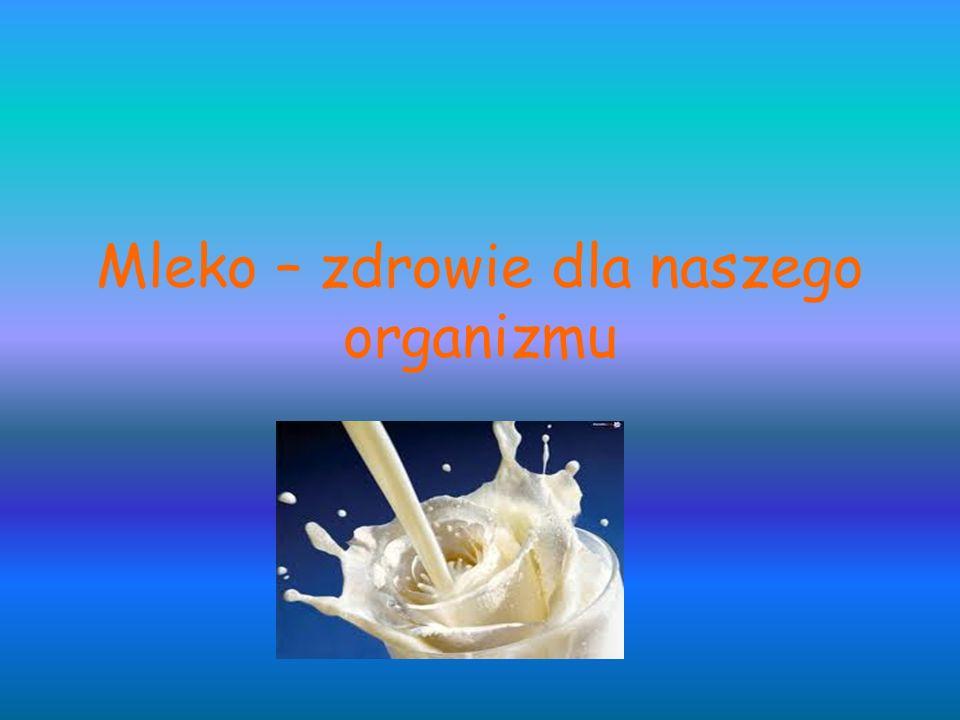 Mleko – zdrowie dla naszego organizmu