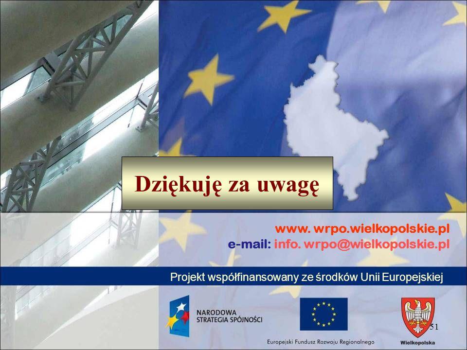 Dziękuję za uwagę www. wrpo.wielkopolskie.pl e-mail: info.