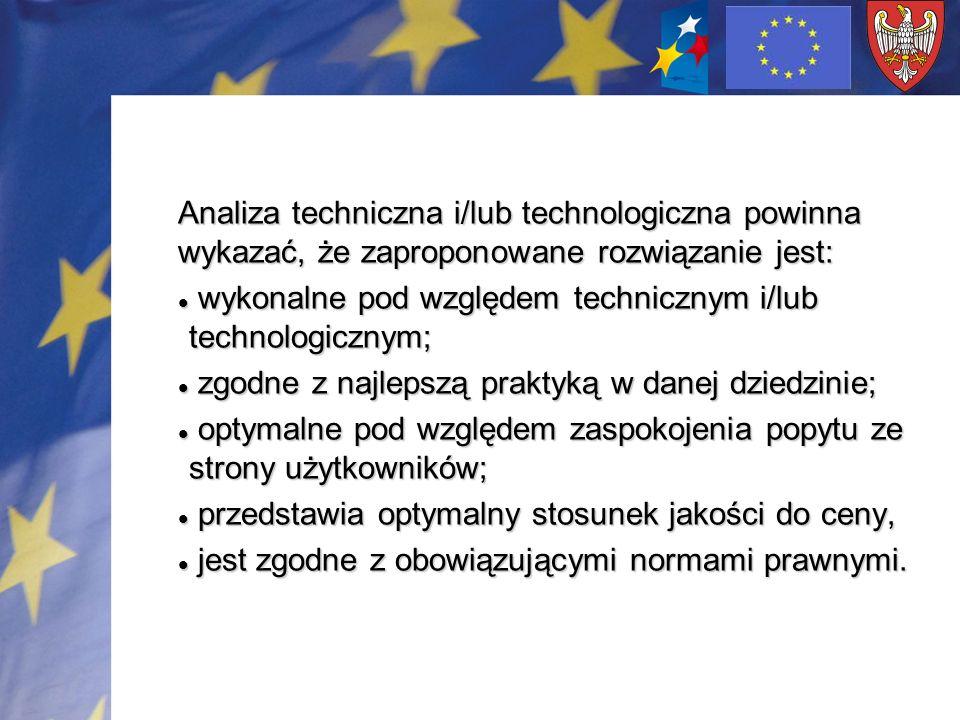 Analiza techniczna i/lub technologiczna powinna wykazać, że zaproponowane rozwiązanie jest: