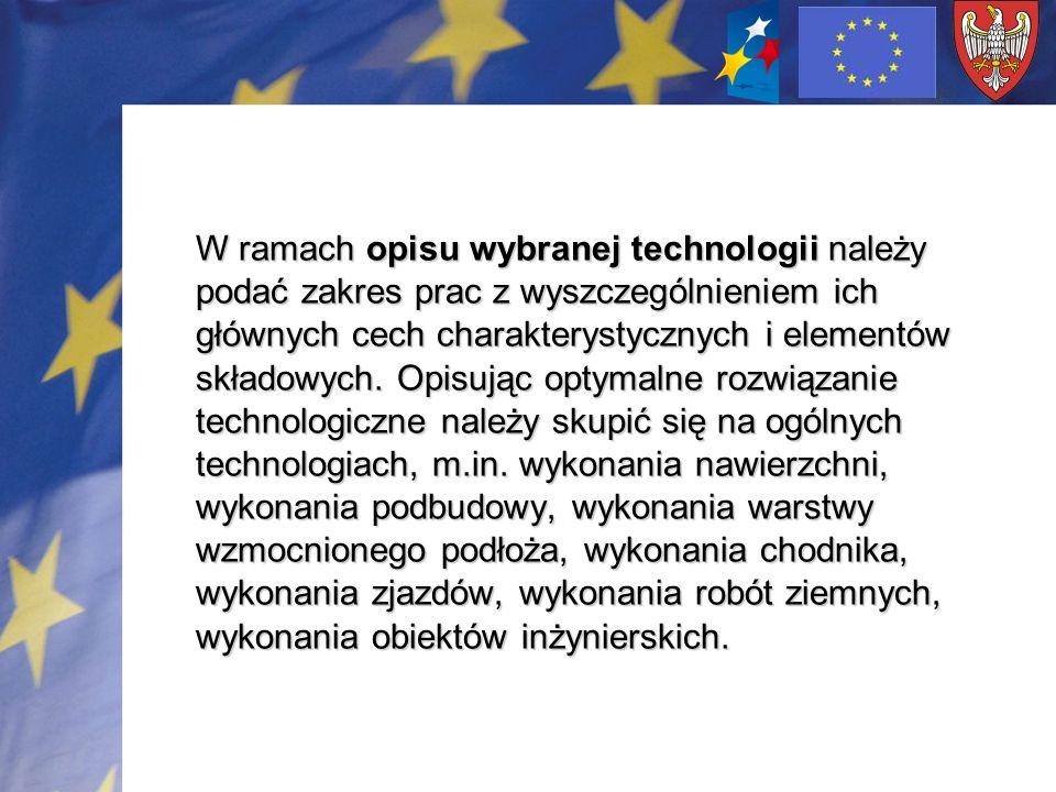 W ramach opisu wybranej technologii należy podać zakres prac z wyszczególnieniem ich głównych cech charakterystycznych i elementów składowych.