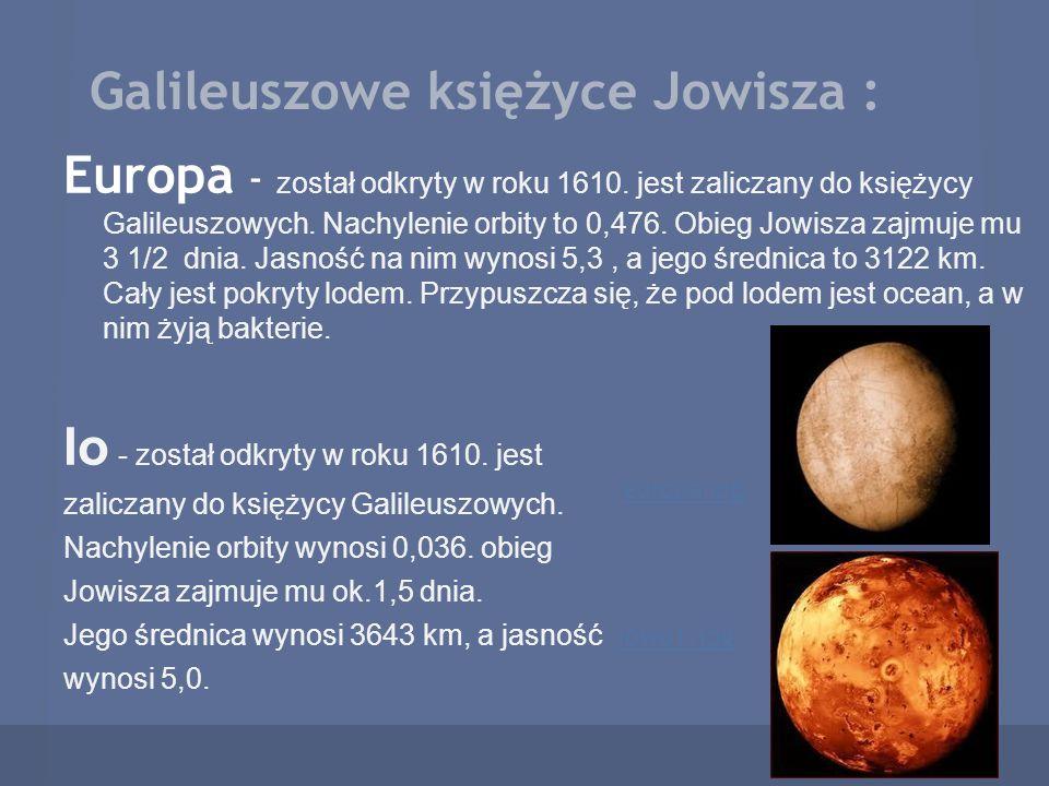Galileuszowe księżyce Jowisza :