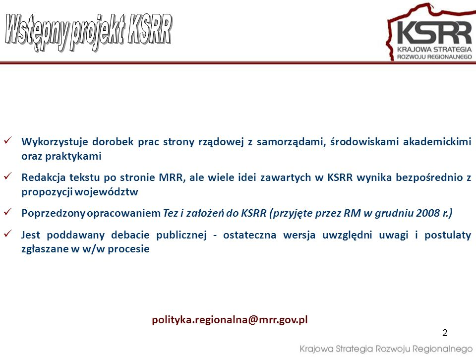 Wstępny projekt KSRRWykorzystuje dorobek prac strony rządowej z samorządami, środowiskami akademickimi oraz praktykami.