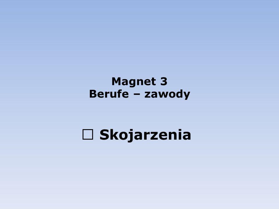 Magnet 3 Berufe – zawody  Skojarzenia