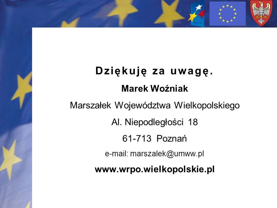 Dziękuję za uwagę. Marek Woźniak Marszałek Województwa Wielkopolskiego Al.