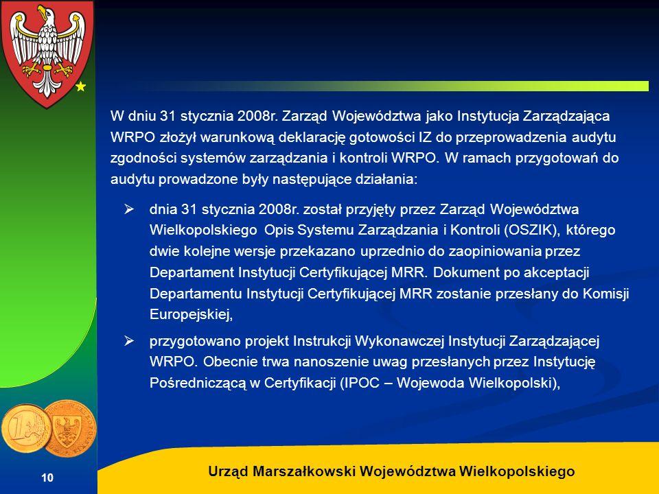 W dniu 31 stycznia 2008r. Zarząd Województwa jako Instytucja Zarządzająca WRPO złożył warunkową deklarację gotowości IZ do przeprowadzenia audytu zgodności systemów zarządzania i kontroli WRPO. W ramach przygotowań do audytu prowadzone były następujące działania: