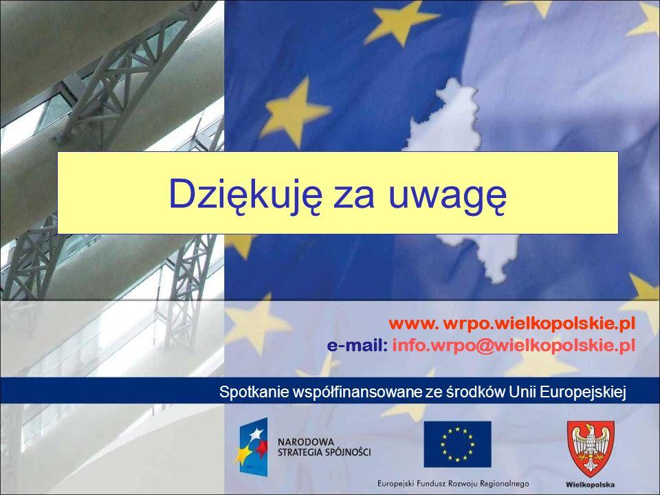 Dziękuję za uwagę www. wrpo.wielkopolskie.pl e-mail: info.wrpo@wielkopolskie.pl.