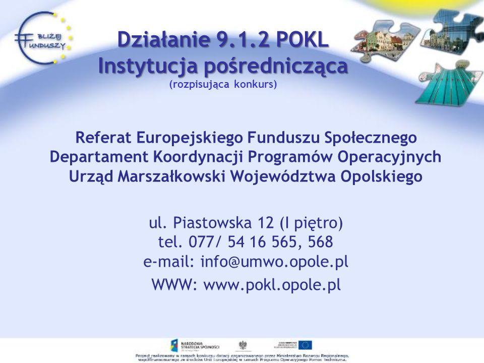 Działanie 9.1.2 POKL Instytucja pośrednicząca (rozpisująca konkurs)
