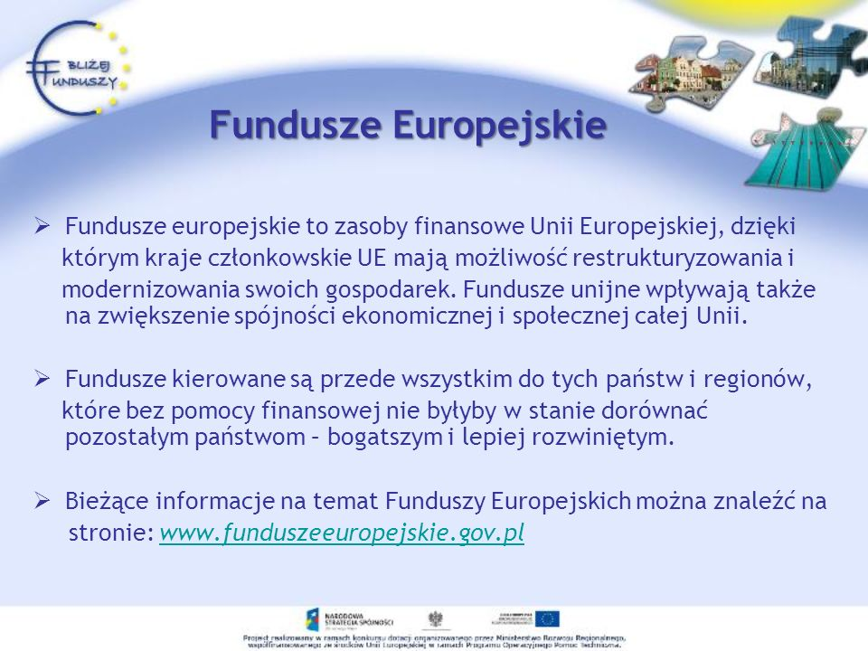 Fundusze EuropejskieFundusze europejskie to zasoby finansowe Unii Europejskiej, dzięki.