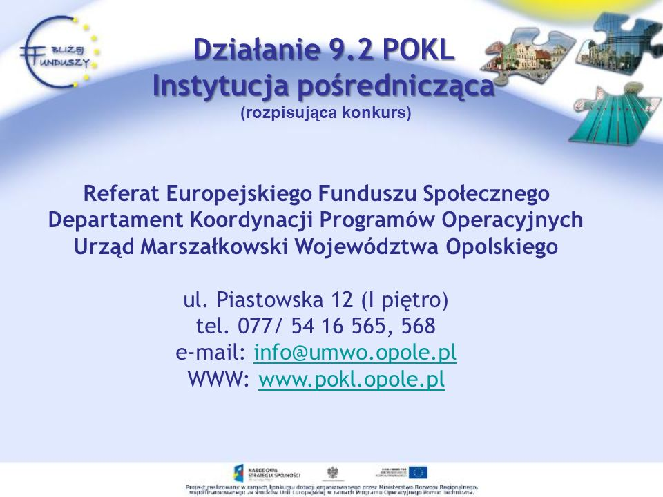 Działanie 9.2 POKL Instytucja pośrednicząca (rozpisująca konkurs)