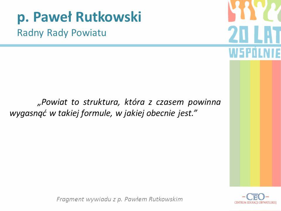 Fragment wywiadu z p. Pawłem Rutkowskim