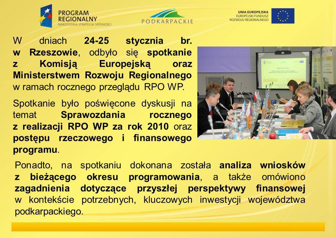 W dniach 24-25 stycznia br. w Rzeszowie, odbyło się spotkanie z Komisją Europejską oraz Ministerstwem Rozwoju Regionalnego w ramach rocznego przeglądu RPO WP.