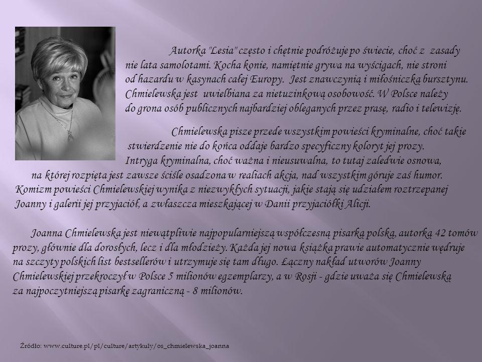 Chmielewska jest uwielbiana za nietuzinkową osobowość. W Polsce należy