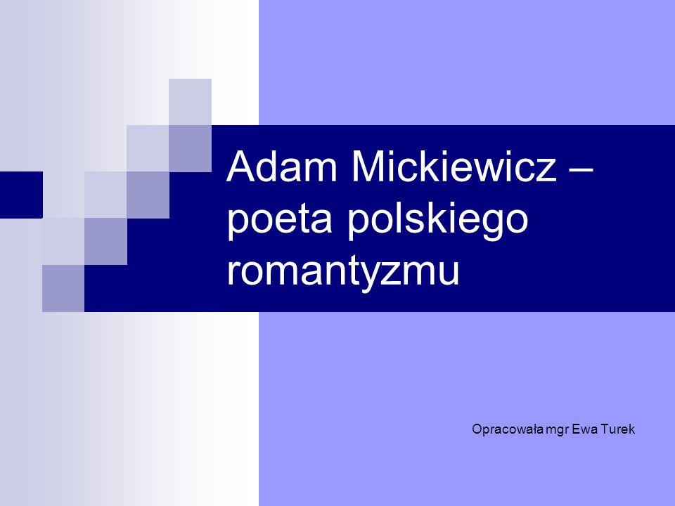 Adam Mickiewicz – poeta polskiego romantyzmu