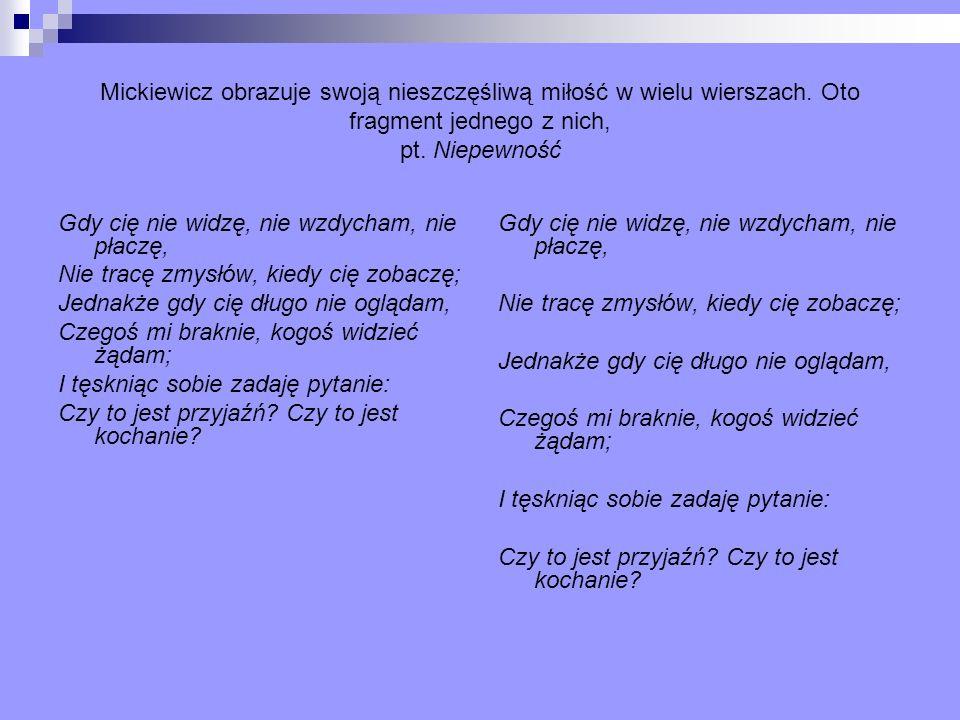 Mickiewicz obrazuje swoją nieszczęśliwą miłość w wielu wierszach