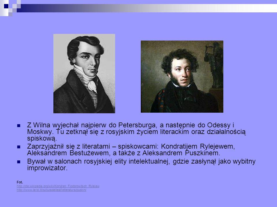 Z Wilna wyjechał najpierw do Petersburga, a następnie do Odessy i Moskwy. Tu zetknął się z rosyjskim życiem literackim oraz działalnością spiskową.