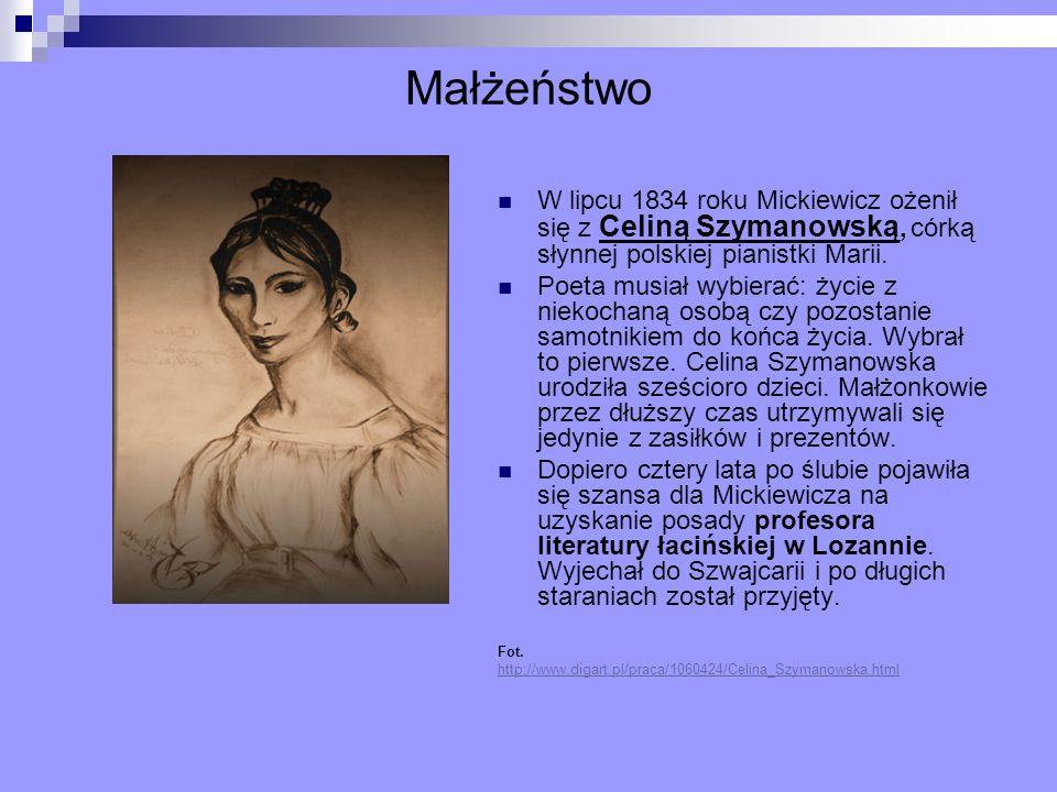 Małżeństwo W lipcu 1834 roku Mickiewicz ożenił się z Celiną Szymanowską, córką słynnej polskiej pianistki Marii.