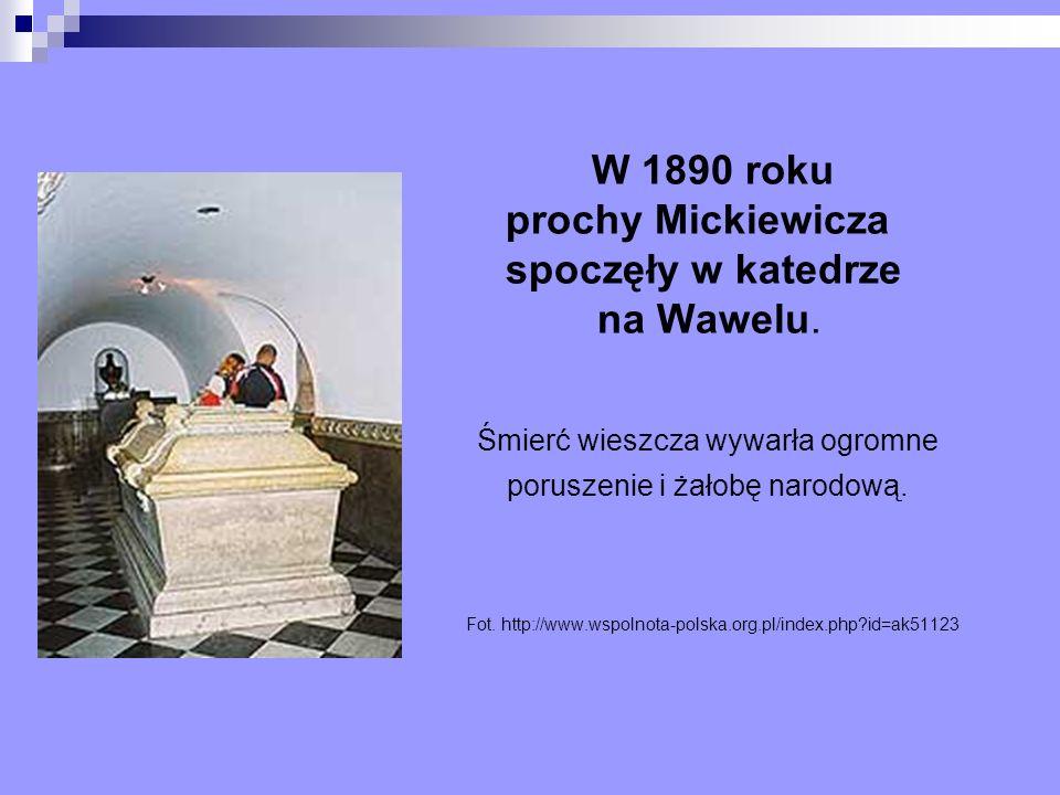 W 1890 roku prochy Mickiewicza spoczęły w katedrze na Wawelu.
