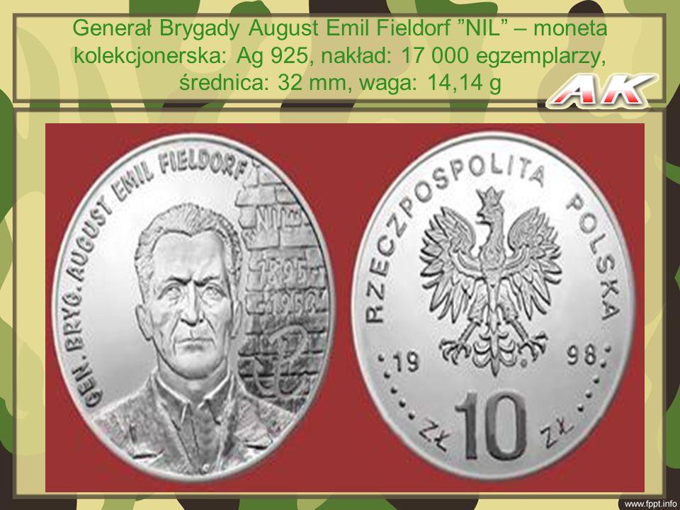 Generał Brygady August Emil Fieldorf NIL – moneta kolekcjonerska: Ag 925, nakład: 17 000 egzemplarzy, średnica: 32 mm, waga: 14,14 g