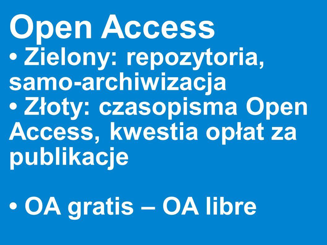 Open Access • Zielony: repozytoria, samo-archiwizacja