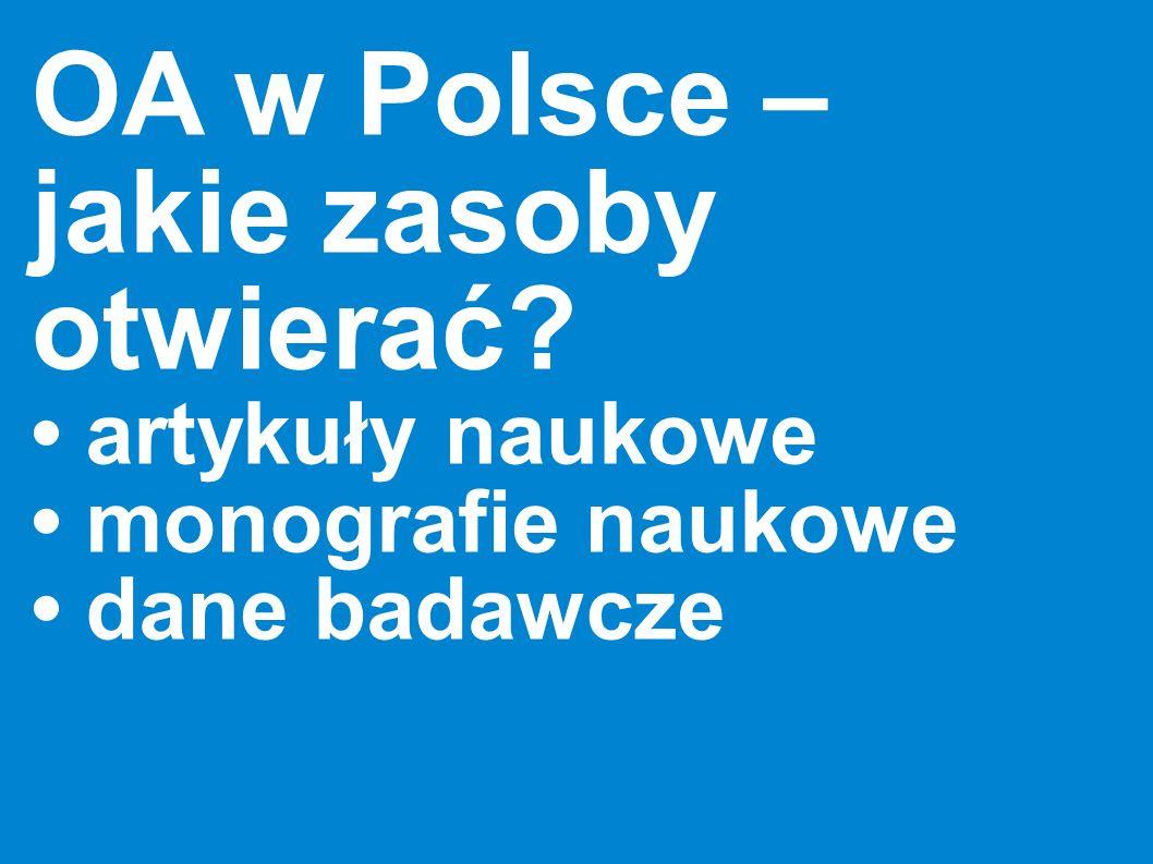 OA w Polsce – jakie zasoby otwierać